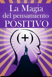 La magia del pensamiento positivo | Desarrollo Personal